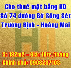 Cho thuê nhà số 74 đường Bờ Sông Sét, Trương Định, Quận Hoàng Mai, Hà Nội