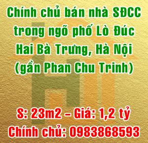 Chính chủ bán nhà trong ngõ phố Lò Đúc, quận Hai Bà Trưng, 23m2, 1,2 tỷ