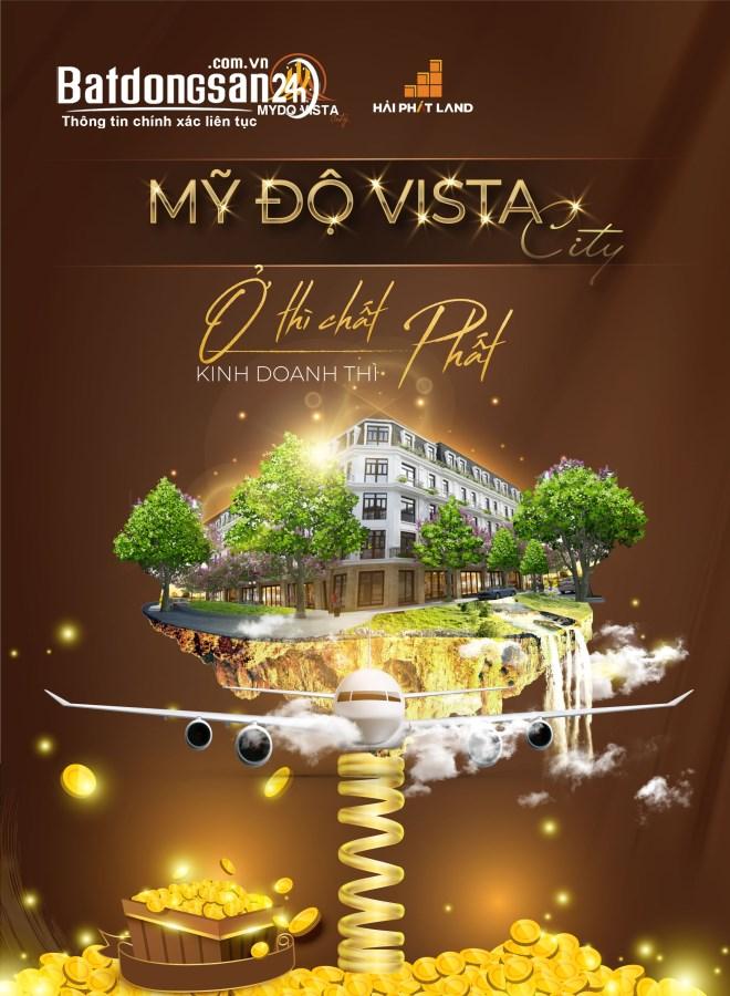 """Mỹ Độ Vista City - Dự án """"vàng về giao thương - kim cương về giá trị"""""""