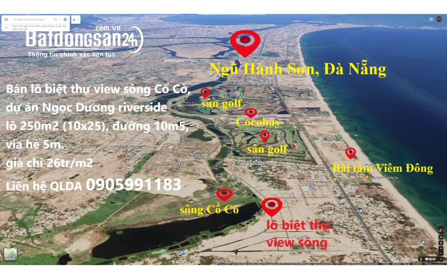 bán lô biệt thự view sông Cổ Cò, KĐT Ngọc Dương, ven biển Nam Đà Nẵng